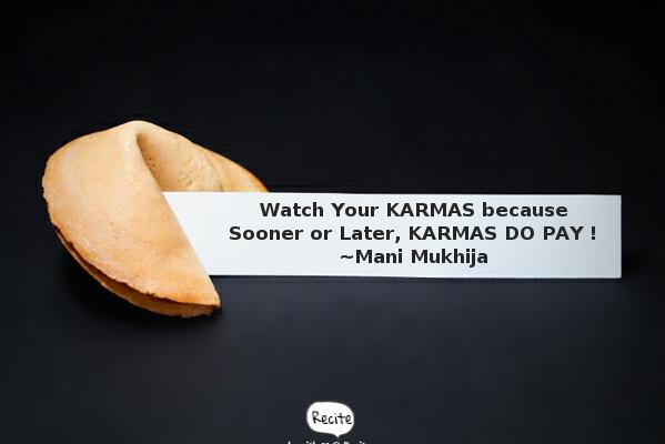 Watch Your KARMAS !