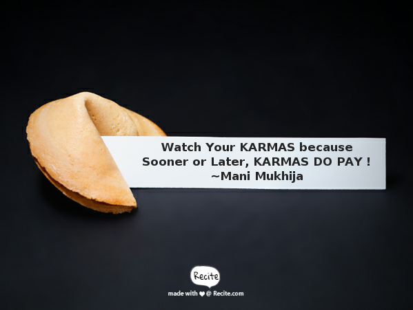 Watch Your KARMAS !