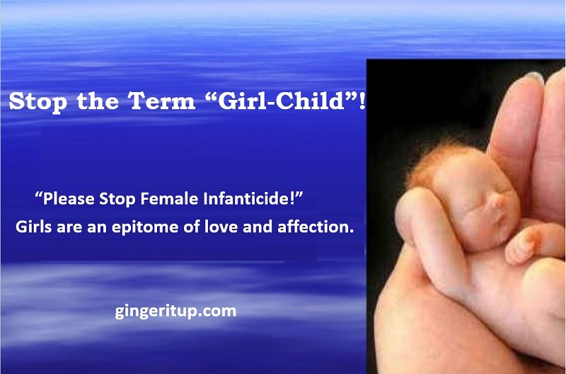 "Stop the term ""Girl-child, Stop Female Infanticide."