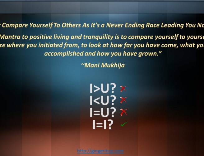 Never Compare Yourself To Others As It's a Never Ending Race Leading You Nowhere!