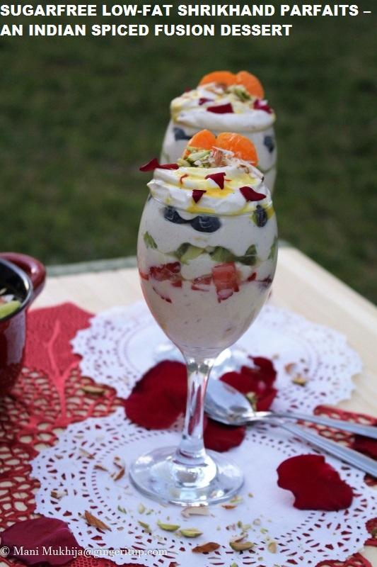 SUGARFREE LOW-FAT SHRIKHAND PARFAITS – AN INDIAN SPICED FUSION DESSERT