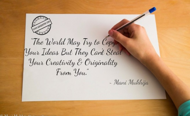 You are the Owner of Your Originality & Creativity!!!