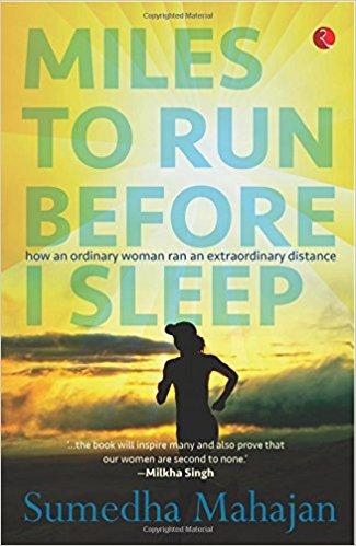 Miles to Tun Before I Sleep by Sumedha Mahajan