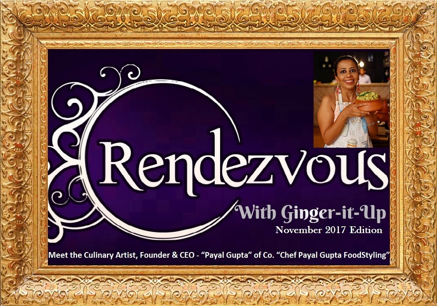 Chef Payal Gupta in Golden Frame of Ginger-it-Up on Rendezvous with Mani Mukhija