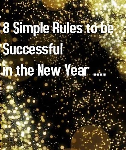8 Simple Rules to be Successful in the New Year