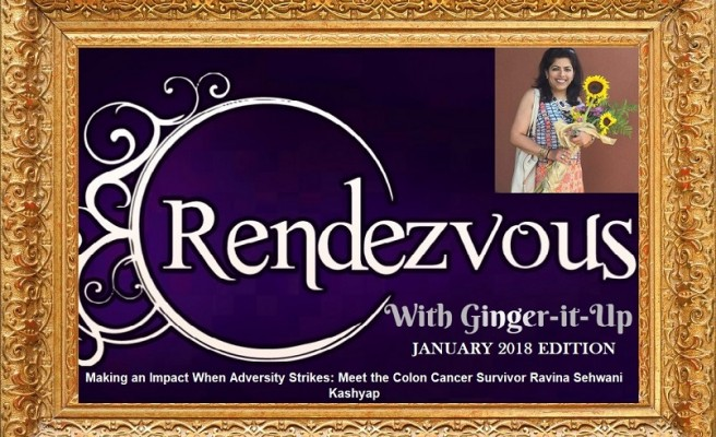 Rendezvous with Ginger-it-Up:Meet the Colon Cancer Survivor Ravina Sehwani Kashyap