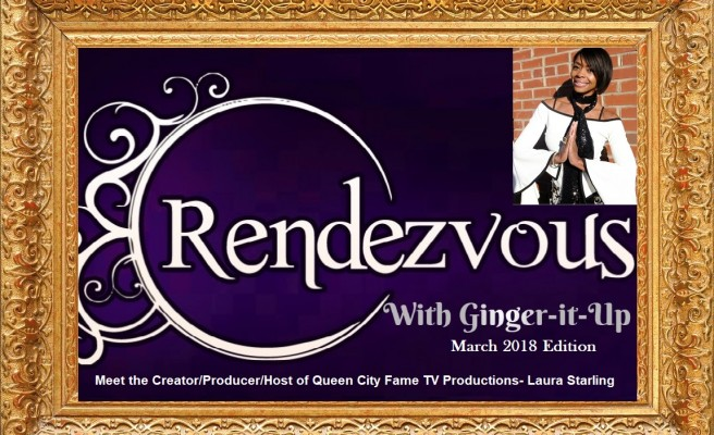 Rendezvous with Ginger-it-Up:Meet the Creator/Producer/Host of Queen City Fame TV Productions- Laura Starling