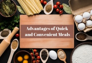 Advantages of Quick and Convenient Meals